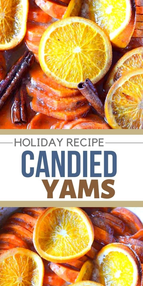 These candied yams are sliced sweet potatoes with brown sugar and spices baked with orange slices and cinnamon sticks. Easy AND impressive!