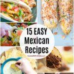 15 Easy Mexican Recipes for Cinco de Mayo